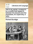 Hell in an Uproar: Occasion'd by a Scuffle That Happen'd Between the Lawyers and the Physicians, for Superiority. a Satyr. by Richard Burridge (Paperback / softback, 2010)