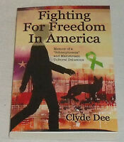 Fighting For Freedom In America Book By Clyde Dee Paperback Signed Autographed