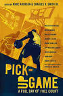 Pick-Up Game: A Full Day of Full Court by Various (Hardback, 2011)