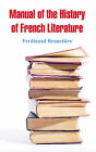 Manual of the History of French Literature by Ferdinand Brunetiere (Paperback / softback, 2005)