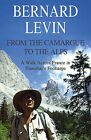 From the Camargue to the Alps: A Walk Across France in Hannibal's Footsteps by Bernard Levin (Paperback, 2009)