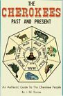Cherokees Past and Present by J. Sharpe (Paperback / softback)