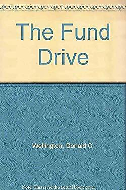 The Fund Drive Hardcover Donald Wellington