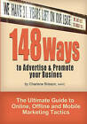 148 Ways to Advertise & Promote Your Business  : The Ultimate Guide to Online, Offline and Mobile Marketing Tactics by Charlene Brisson Mapc (Paperback / softback, 2010)