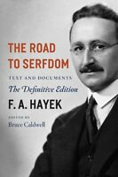 The Road To Serfdom: Text And Documents--the Definitive Edition (the Collected W on sale