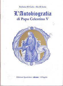 L-039-autobiografia-di-Papa-Celestino-V-Stefania-Di-Carlo-Libro-nuovo-in-Offerta