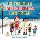 The Night That Father Christmas Lost His Way 9781456700737 Paperback