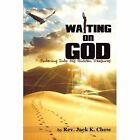 The Practice of Waiting on God 9781420883466 Paperback