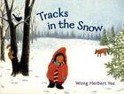 Tracks in the Snow by Wong Herbert Yee (Paperback / softback, 2007)