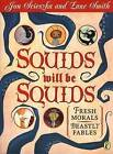 Squids Will be Squids: Fresh Morals, Beastly Fables by Jon Scieszka, Lane Smith (Paperback, 2005)