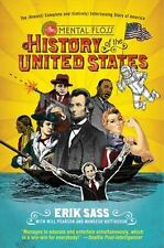 The Mental Floss History of the United States : The (Almost) Complete and (Entirely) Entertaining Story of America by Mangesh Hattikudur, Will Pearson and Erik Sass (2011, Paperback)