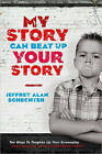 My Story Can Beat Up Your Story: Ten Ways to Toughen Up Your Screenplay from Opening Hook to Knockout Punch by Jeffrey Alan Schechter (Paperback, 2011)