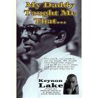 My Daddy Taught Me That... by Keynon Lake (Paperback / softback, 2012)