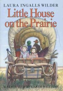 Little House on the Prairie, Hardcover by Wilder, Laura Ingalls; Williams, Ga...