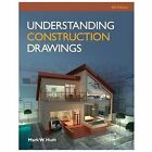 Understanding Construction Drawings by Mark W. Huth (2013, Paperback)
