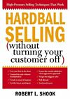 Hardball How to Turn The Pressure on Without Turning Your Customer off