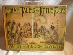 Indian-Tales-For-Little-Folks-Writing-and-Pictures-El-Comanche-1900-039-s-Book