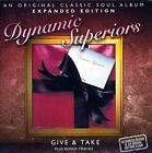 Give & Take [Bonus Tracks] by The Dynamic Superiors (CD, May-2012, Soul Music (UK R&B))