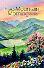 Five-Mountain Morning by William Bridges (Paperback / softback, 2005)