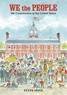 We the People: The Constitution of the United States by Peter Spier (Hardback, 2014)