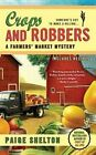 Crops and Robbers by Paige Shelton (Paperback / softback, 2011)