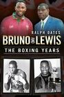 Bruno and Lewis: The Boxing Years by Ralph Oates (Paperback, 2017)