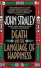 Death and the Language of Happiness by John Straley (Paperback / softback, 1998)