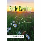 Early Evening 9781441559395 by Gail Johnston Paperback