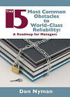 The 15 Most Common Obstacles to World-class Reliability: A Roadmap for Managers by Don Nyman (Hardback, 2009)