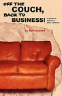 Off the Couch, Back to Business! by April Scarlett (Paperback / softback, 2011)