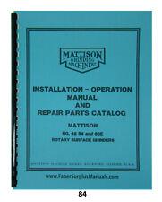 Mattison Surface Grinder Models 48 54 Amp 60e Instoperator Amp Parts Manual 84