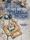Making Etched Metal Jewelry: Techniques and Projects, Step by Step by Kristen Robinson, Ruth Rae (Paperback, 2013)