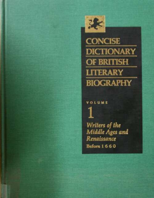 Concise Dictionary of British Literary Biography: Writers of the Middle Ages and
