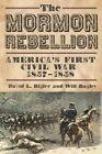 The Mormon Rebellion: America's First Civil War, 1857-1858 by David L Bigler (Paperback / softback, 2012)