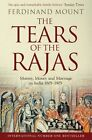 The Tears of the Rajas: Mutiny, Money and Marriage in India 1805-1905 by Ferdinand Mount (Paperback, 2016)