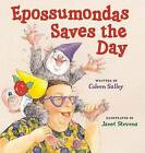 Epossumondas Saves the Day by Coleen Salley (Hardback, 2006)