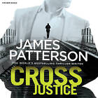 Cross Justice by James Patterson (CD-Audio, 2015)