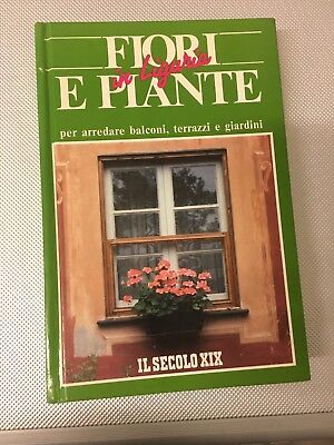 Libro Fiori E Piante In Liguria Arredare Balconi Terrazze Giardini Secolo Xix Ebay