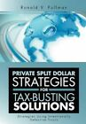 Private Split Dollar Strategies for Tax-Busting Solutions: Strategies Using Intentionally Defective Trusts by Ronald V Pullman (Hardback, 2012)