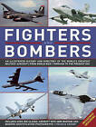 Fighters and Bombers: Two Illustrated Encyclopedias: A History and Directory of the World's Greatest Military Aircraft, from World War I Through to the Present Day by Francis Crosby (Hardback, 2013)