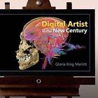 Digital Artist in the New Century by Gloria King Merritt (Paperback / softback, 2013)