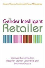 The Gender Intelligent Retailer: Discover the Connection Between Women-ExLibrary