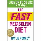 The Fast Metabolism Diet: Lose Up to 20 Pounds in 28 Days: Eat More Food & Lose More Weight by Haylie Pomroy (Paperback, 2014)