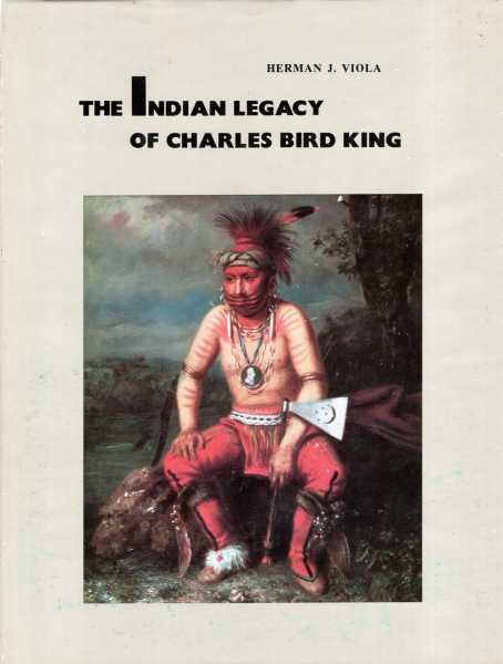 Viola, Herman J. THE INDIAN LEGACY OF CHARLES BIRD KING Hardback BOOK