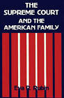 The Supreme Court and the American Family: Ideology and Issues by Eva R. Rubin (Hardback, 1986)