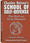 Charles Nelson's School of Self-Defense: The Red and Gray Manuals by Charles Nelson (Paperback / softback, 2007)