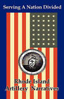 Serving a Nation Divided: Rhode Island Artillery Narratives by Blue Mustang Press (Paperback / softback, 2010)
