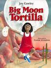 Big Moon Tortilla by Joy Cowley (1998, Hardcover)
