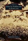 African Americans of Portland by Kimberly Stowers Moreland, Oregon Black Pioneers (Paperback / softback, 2013)