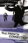 The French Connection by Robin Moore (Paperback, 2005)